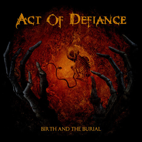 Act Of Defiance Birth And The Burial