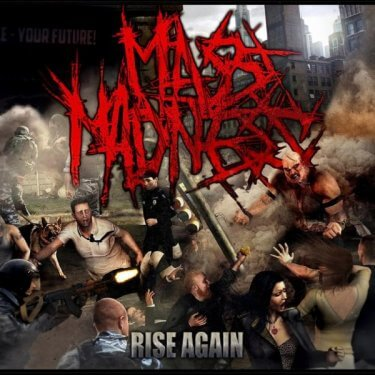 "MASS MADNESS ""RISE AGAIN"""