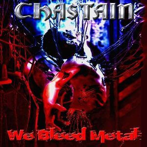 Chastain We Bleed Metal