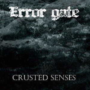 Error gate Crusted Senses