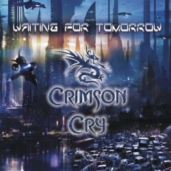 Crimson Cry, Waiting for Tomorrow