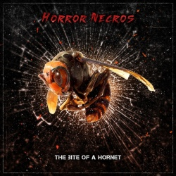 "Horror Necros ""The Bite Of A Hornet"""