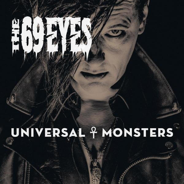 The 69 Eyes Universal Monsters Dolce Vita