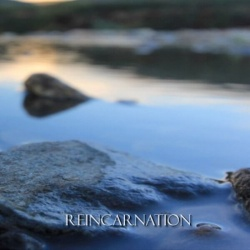 Reincarnation, Nothing Is Permanent