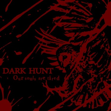 Dark Hunt, Our Souls Are Tired