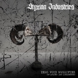 Styxian Industries, Zero Void Nullified Of Apathy And Armageddon