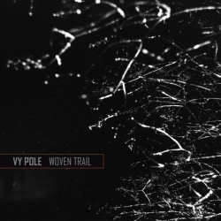 Vy Pole, Woven Trail