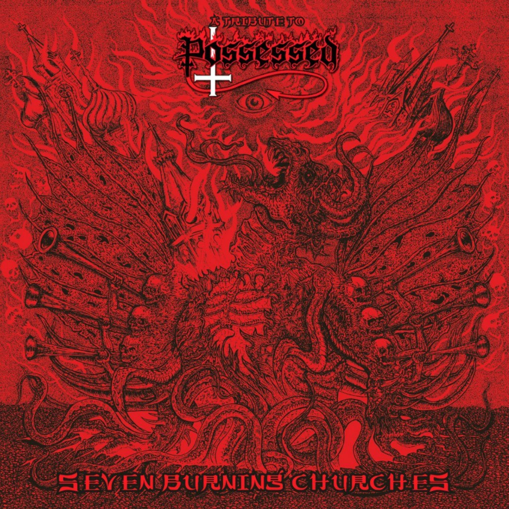 A TRIBUTE TO POSSESSED SEVEN BURNING CHURCHES