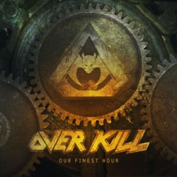 overkill Our Finest Hour