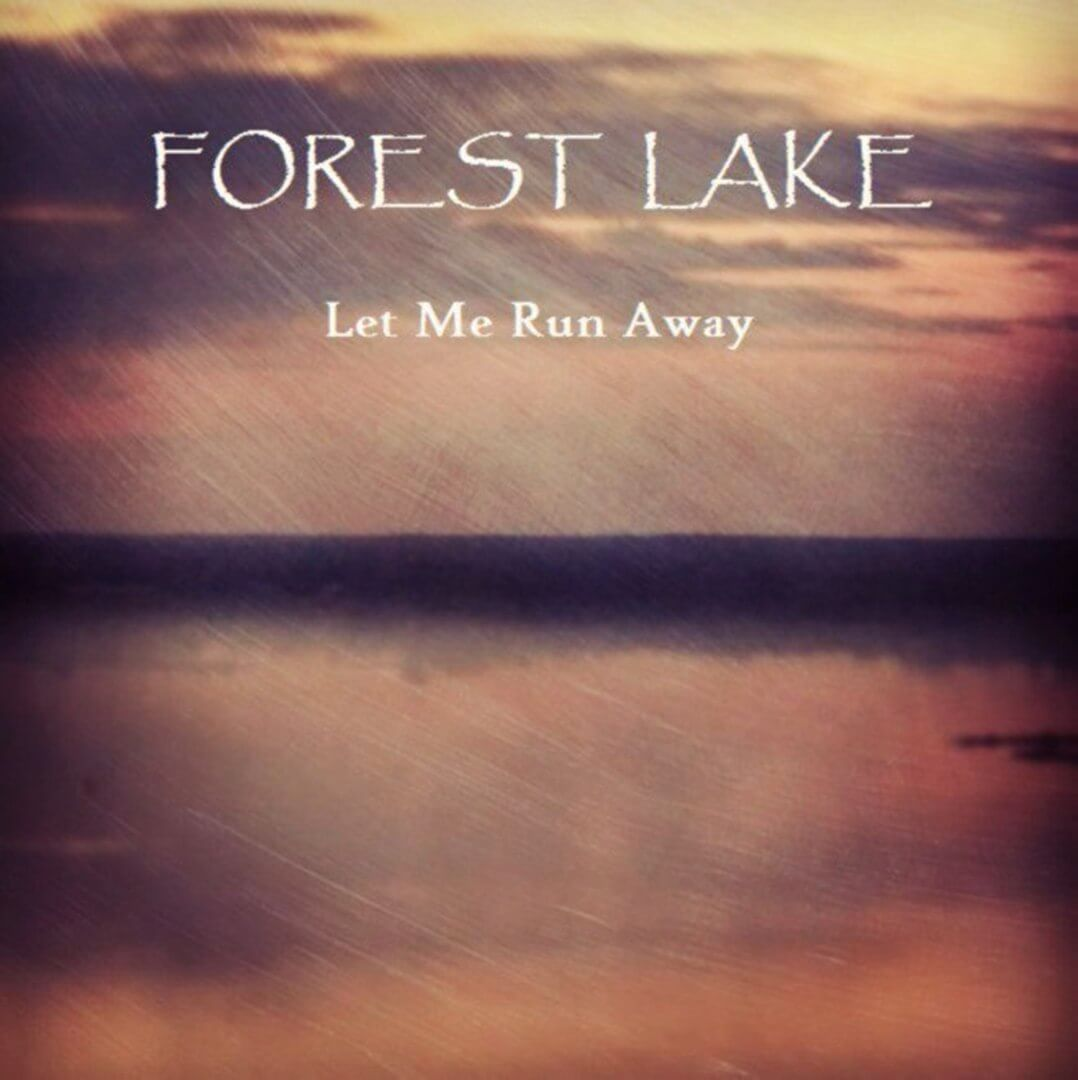 Forest Lake, Let Me Run Away