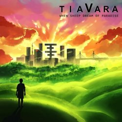 Tiavara, When Sheep Dream Of Paradise
