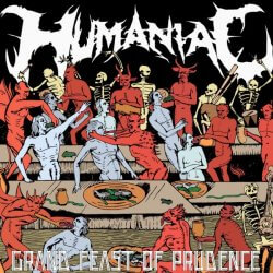 Humaniac, Grand Feast Of Prudence