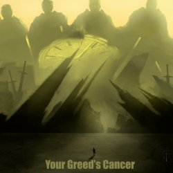 Your Greed's Cancer, Songs Of Death