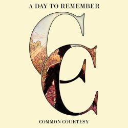 "A Day To Remember ""Common Courtesy"""
