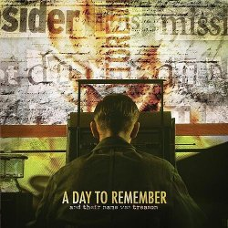 A Day To Remember And Their Name Was Treason