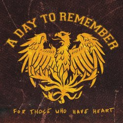"A Day To Remember ""For Those Who Have Heart"""