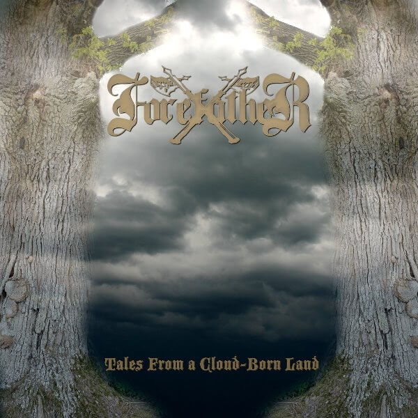 "Forefather ""Tales From A Cloud-born Land"""