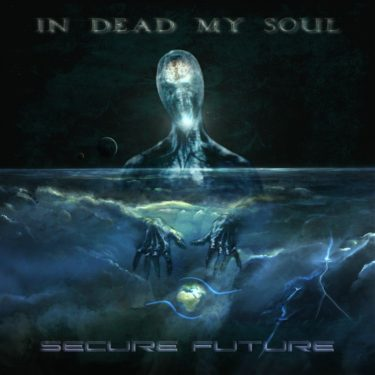 In Dead My Soul, Secure Future