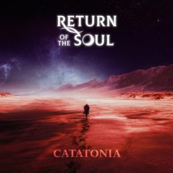 "Return Of The Soul ""Catatonia"""