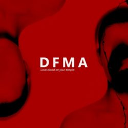 """DFMA """"Love Blood On Your Temple"""""""