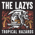 "The Lazys ""Tropical Hazards"""