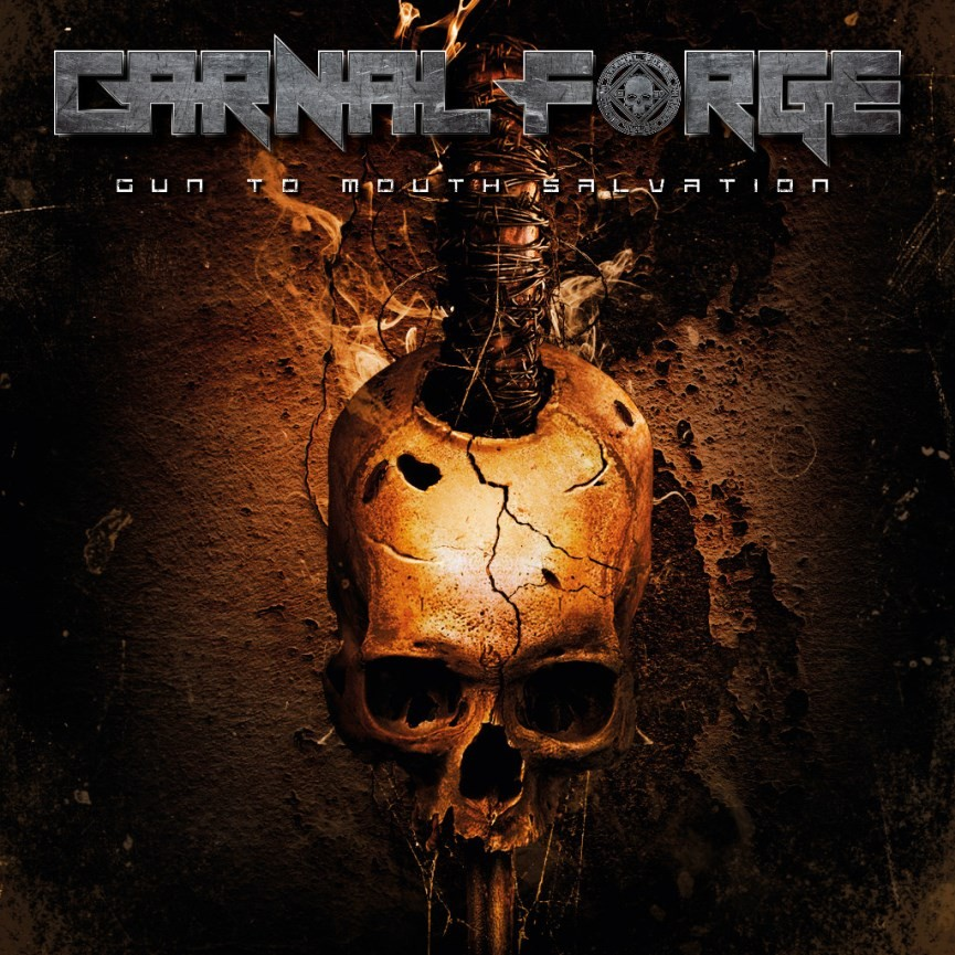 Carnal Forge Gun To Mouth Salvation