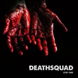 """Deathsquad """"Stay One"""""""