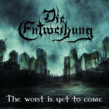 """Die Entweihung """"The Worst Is Yet To Come"""""""