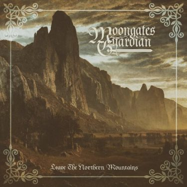 "Moongates Guardian ""Leave The Northern Mountains"""