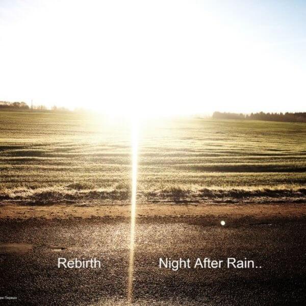 Rebirth, Night After Rain