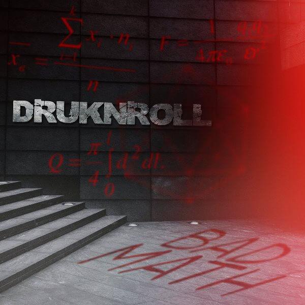 Druknroll, Bad Math