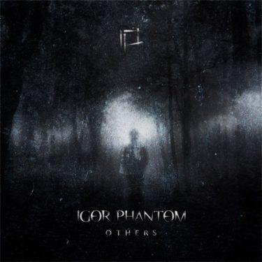 Igor Phantom, Others