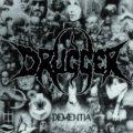 Drugger, Dementia