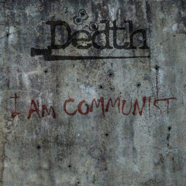 """Dedth """"I Am Communist"""""""